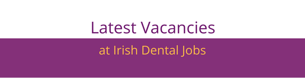 Check out the latest jobs at Irish Dental Jobs