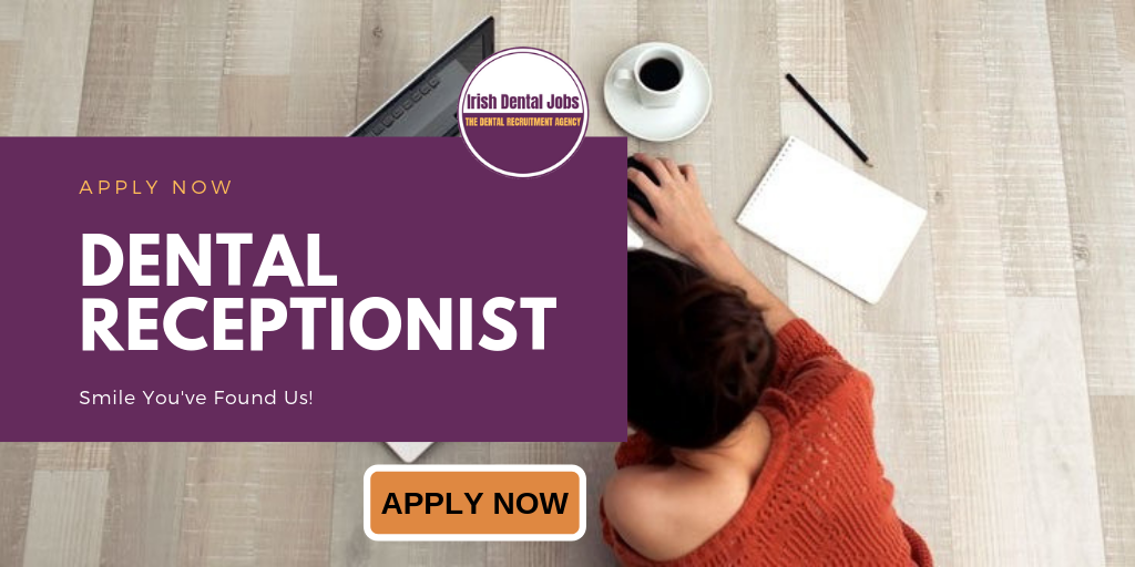 Dental Receptionist/Dental Nurse job - South Dublin